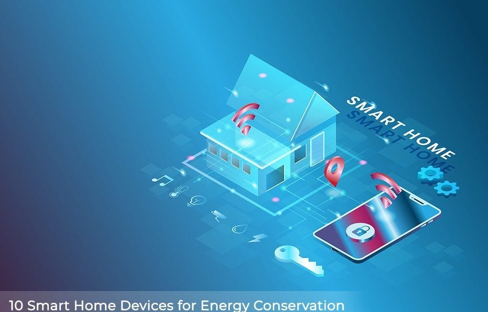 10 Smart Home Devices for Energy Conservation